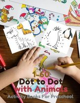 1-60 Dot to Dot with Animals: Activity Books For Preschool