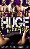 Huge F Buddies