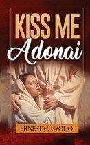 Kiss Me Adonai
