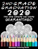 2nd Grade Graduation 2020 The One Where We Were Quarantined Mandala Coloring Book