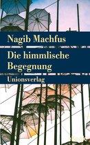 Boek cover Die himmlische Begegnung van Nagib Machfus