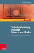 Boek cover Selbstbestimmung zwischen Wunsch und Illusion van Martin Teising