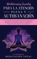 Meditaciones Guiadas Para La Atencion Plena y Autosanacion