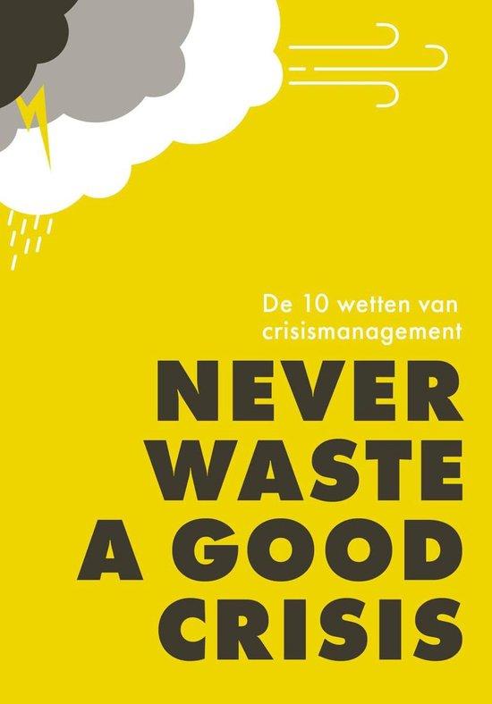 Boek cover Never waste a good crisis van Jan Adriaanse (Onbekend)