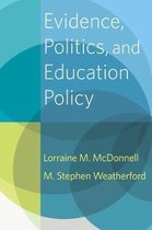 Evidence, Politics, and Education Policy