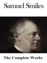 The Complete Works of Samuel Smiles