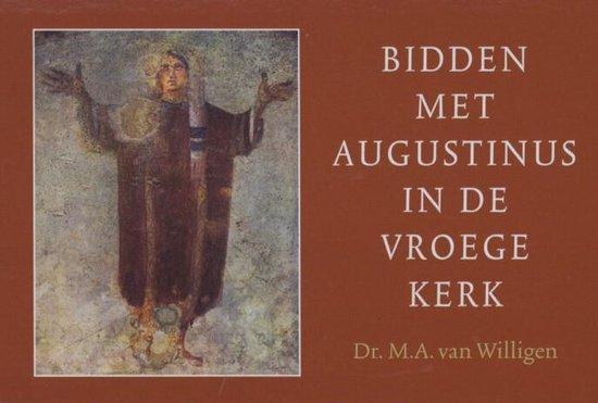 Bidden met Augustinus in de vroege kerk - dwarsligger (compact formaat) - M.A. van Willigen  