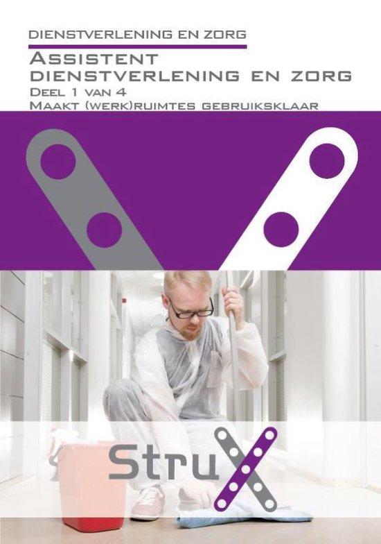 StruX - Dienstverlening en zorg Assistent dienstverlening en zorg; Deel 1 van 4 - Edith van Poppelen | Fthsonline.com