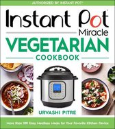 Instant Pot Miracle Vegetarian Cookbook