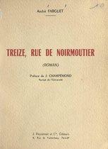 Treize, rue de Noirmoutier