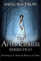 The After Cilmeri Series Duo: Footsteps in Time & Prince of Time (The After Cilmeri Series)