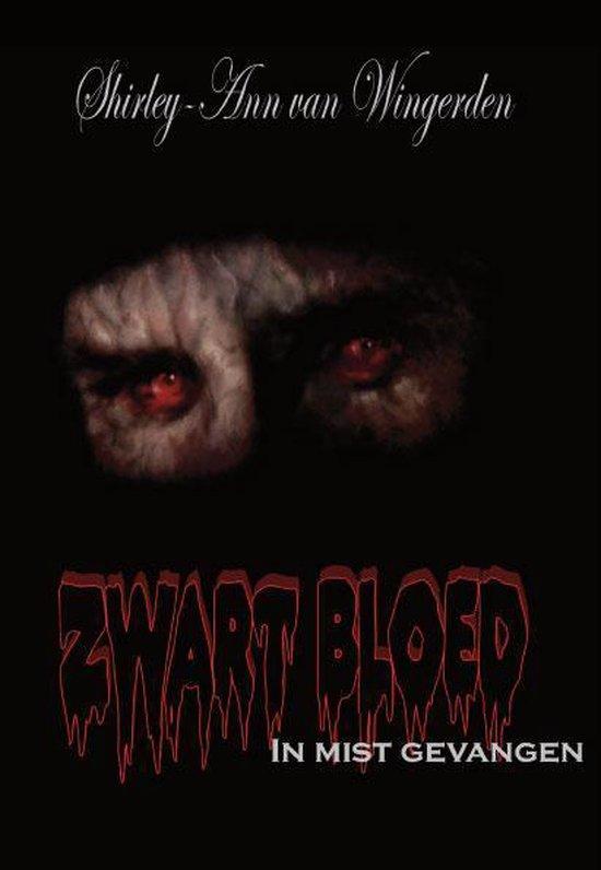 Zwart bloed 1 - In mist gevangen - Shirley-Ann van Wingerden |