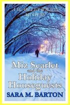 Miz Scarlet and the Holiday Houseguests