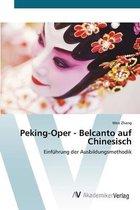 Peking-Oper - Belcanto auf Chinesisch
