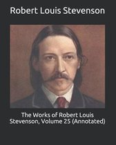 The Works of Robert Louis Stevenson, Volume 25 (Annotated)