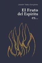 El Fruto del Espiritu es...