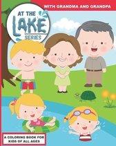 At the Lake: With Grandma and Grandpa