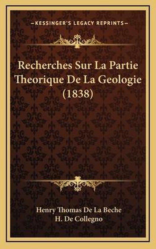 Recherches Sur La Partie Theorique de La Geologie (1838)