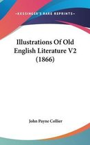 Illustrations Of Old English Literature V2 (1866)
