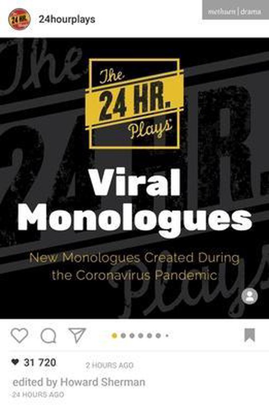 The 24 Hour Plays Viral Monologues - New Monologues Created During the Coronavirus Pandemic