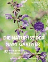 Die Natur ist der bessere Gärtner