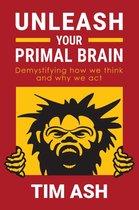 Boek cover Unleash Your Primal Brain van Tim Ash