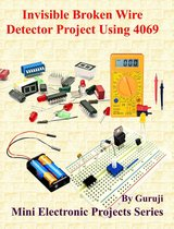 Invisible Broken Wire Detector Project Using 4069