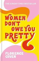 Boek cover Women Dont Owe You Pretty van Florence Given (Hardcover)