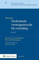 Handboek Nederlands vermogensrecht bij scheiding Deel A