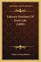 Literary Pastimes of Early Life (1899)