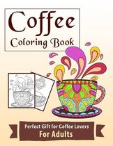 Coffee Coloring Book Perfect Gift For Coffee Lovers For Adults