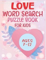 Love Word Search Puzzle Book For Kids Ages 7-12