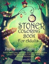 Stoner Coloring Book for Adults - Psychedelic Coloring Book