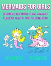 Mermaids For Girls - Beginners, intermediate and advanced coloring pages in one coloring book!