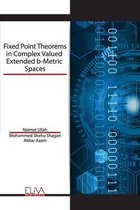 Fixed Point Theorems in Complex Valued Extended b-Metric Spaces