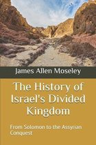 The History of Israel's Divided Kingdom