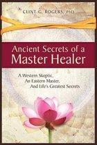 Ancient Secrets of a Master Healer
