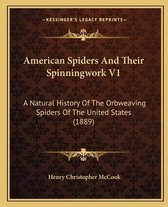 American Spiders and Their Spinningwork V1