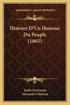 Histoire D'Un Homme Du Peuple (1865)