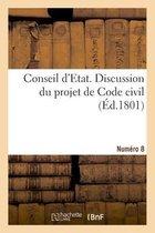 Conseil d'Etat. Discussion du projet de Code civil. Numero 8