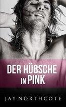 Der Hubsche in Pink