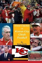 Great Coaches in Kansas City Chiefs Football