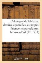 Catalogue de tableaux, dessins, aquarelles, estampes, faiences et porcelaines, bronzes d'art
