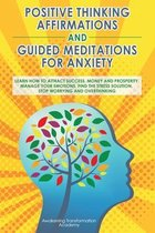 Positive thinking affirmations and guided meditations for anxiety
