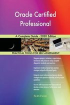 Oracle Certified Professional A Complete Guide - 2020 Edition