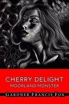 Cherry Delight - Moorland Monster