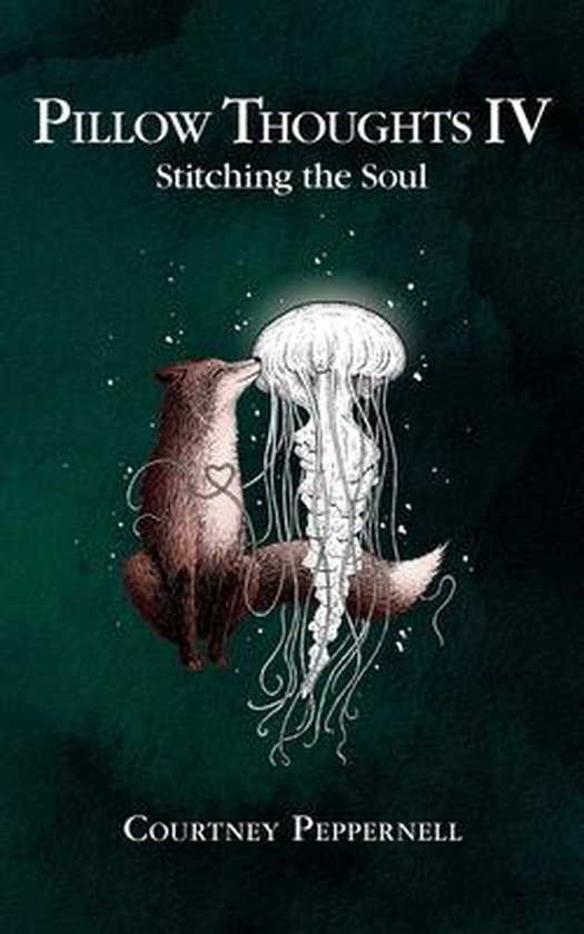 Boek cover Pillow Thoughts IV: Stitching the Soul van Courtney Peppernell (Paperback)