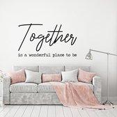 Muursticker Together Is A Wonderful Place To Be -  Zwart -  120 x 70 cm  - Muursticker4Sale