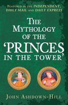 The Mythology of the 'Princes in the Tower'