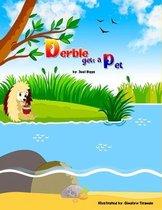 Derble gets a Pet